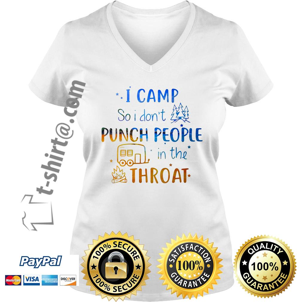 Camping I camp so I don't punch people in the throat campfire V-neck T-shirt