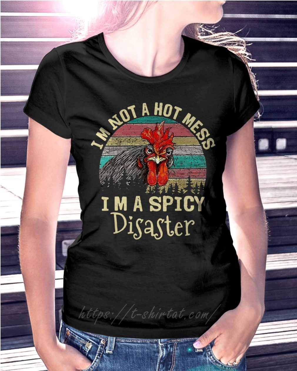 Chicken I'm not a hot mess I'm a spicy disaster retro