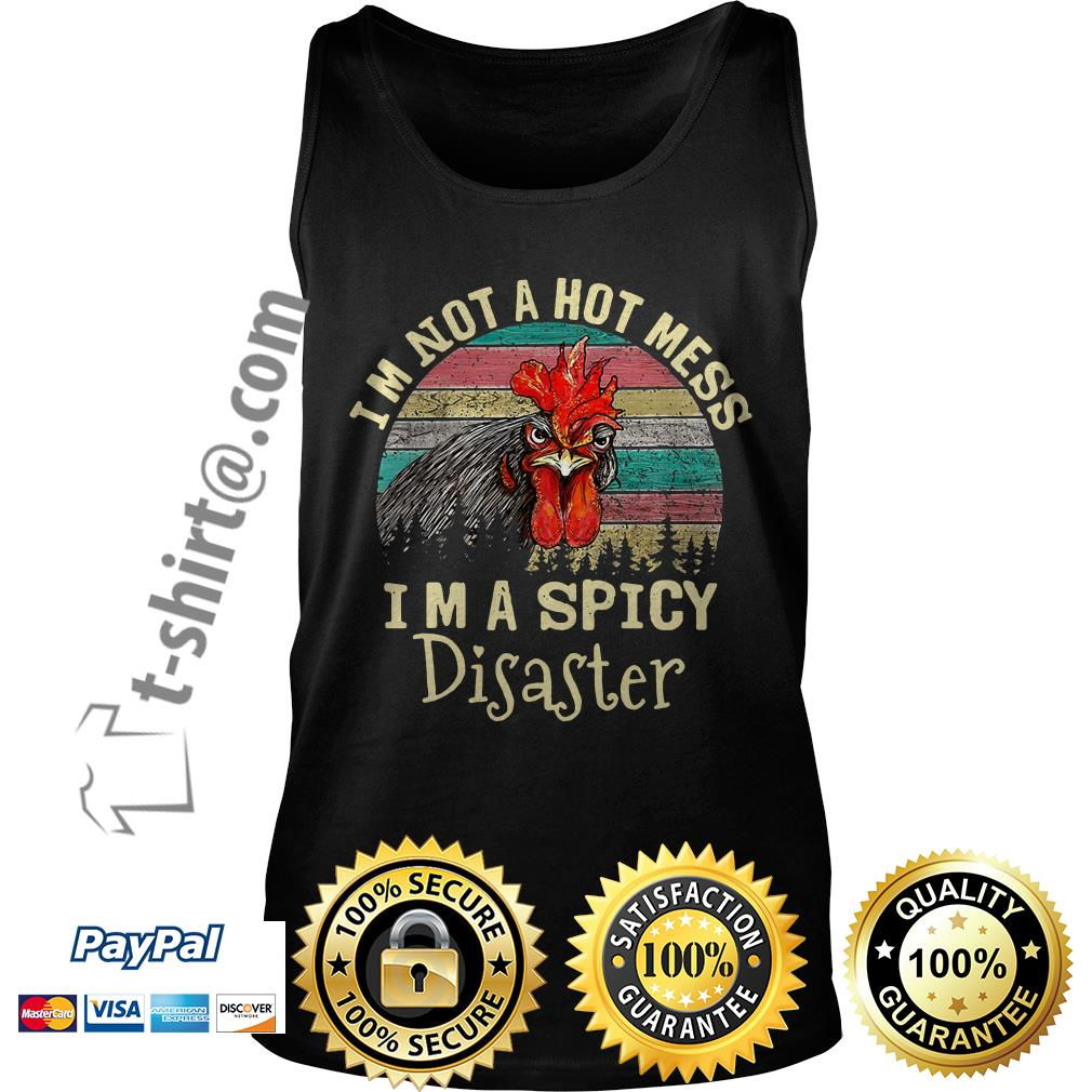 Chicken I'm not a hot mess I'm a spicy disaster retro Tank top