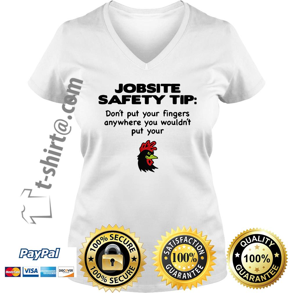 Chicken jobsite safety tip don't put your fingers anywhere you wouldn't put your V-neck T-shirt