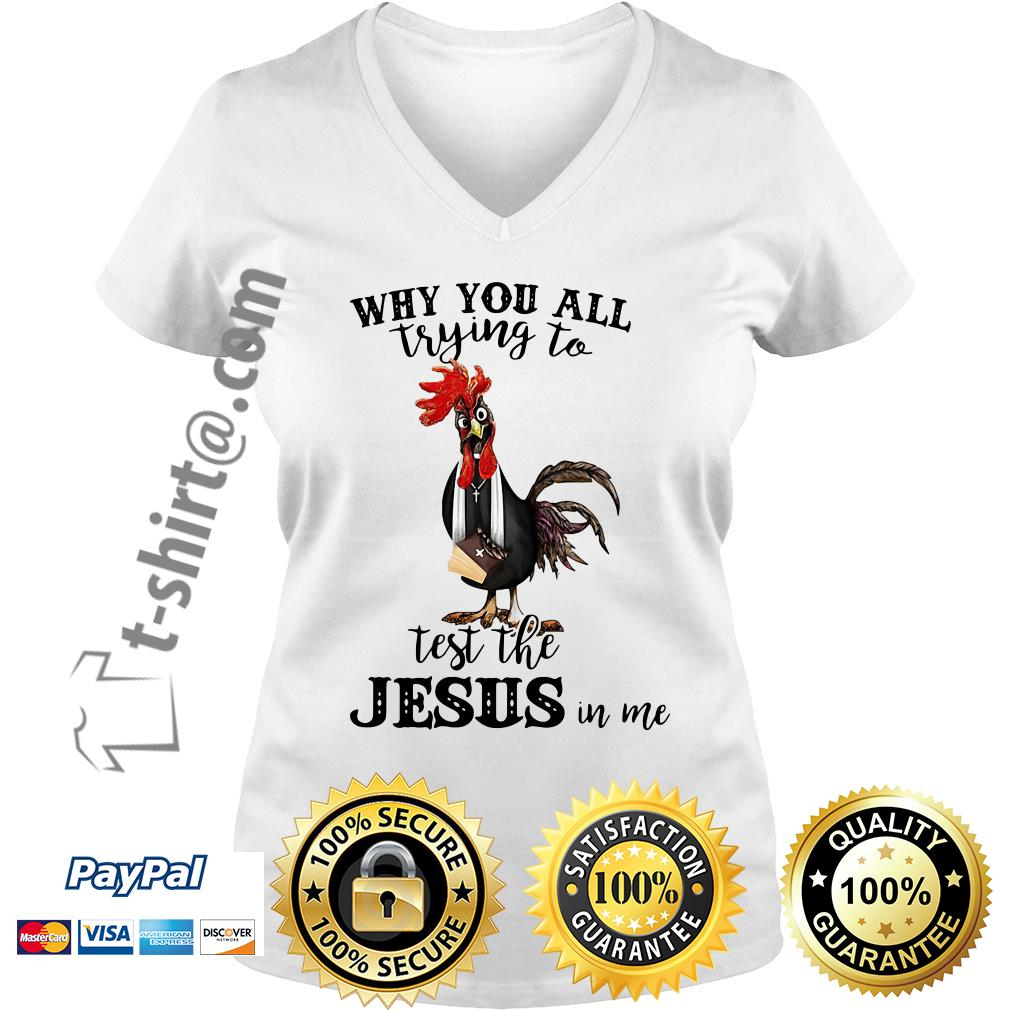 Chicken priest why you all trying to test the Jesus in me V-neck T-shirt