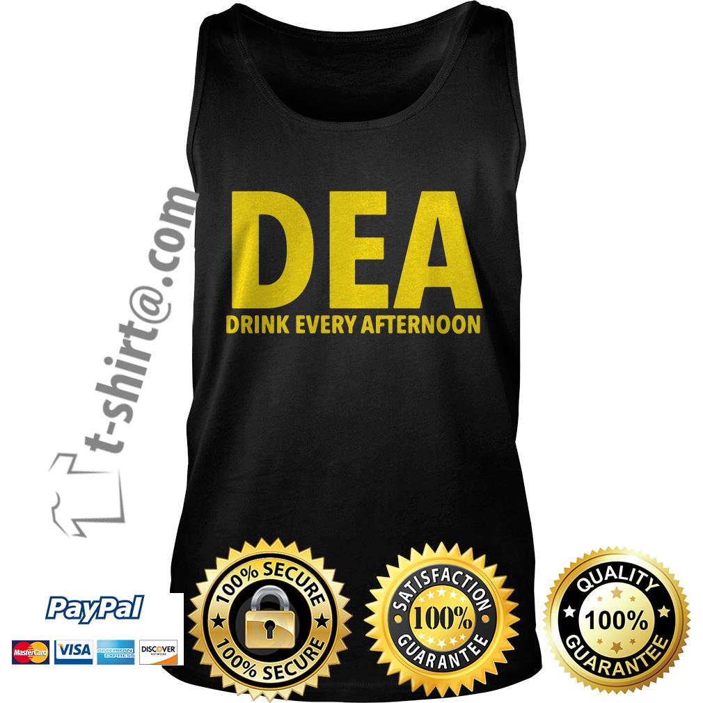 DEA drink every afternoon Tank top