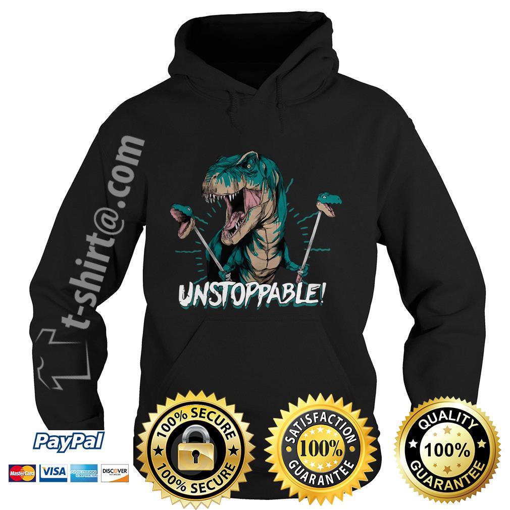 Dinosaur unstoppable Hoodie