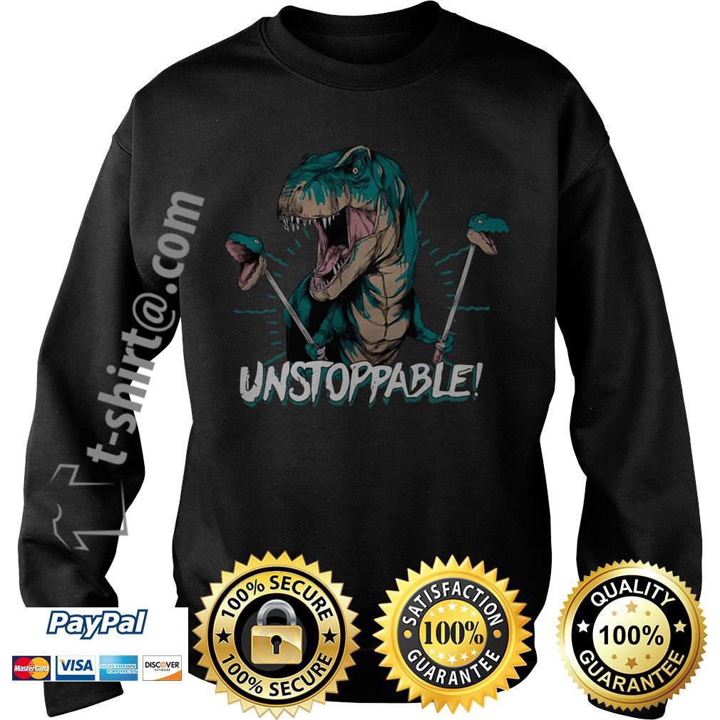 Dinosaur unstoppable  Sweater