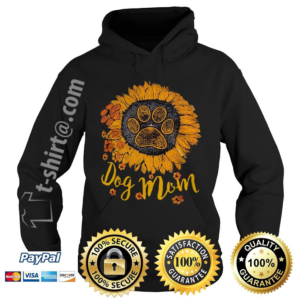 Dog paw sunflower dog mom Hoodie
