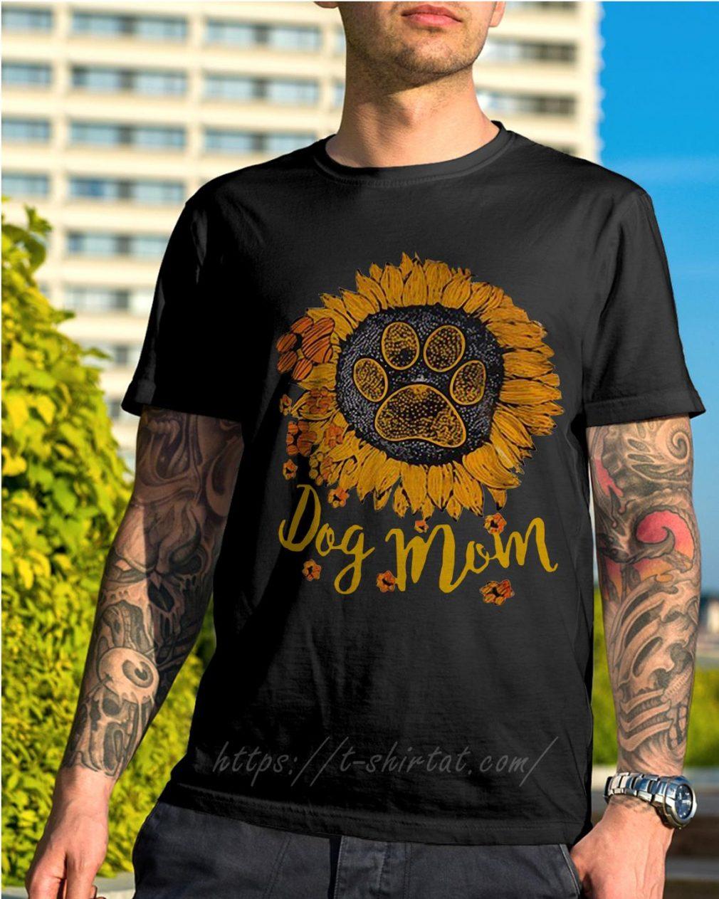 Dog paw sunflower dog mom shirt