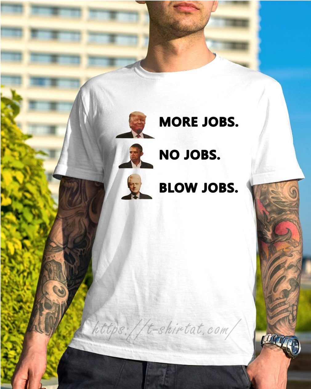 Donald Trump more jobs Obama no jobs Bill Clinton blow jobs shirt