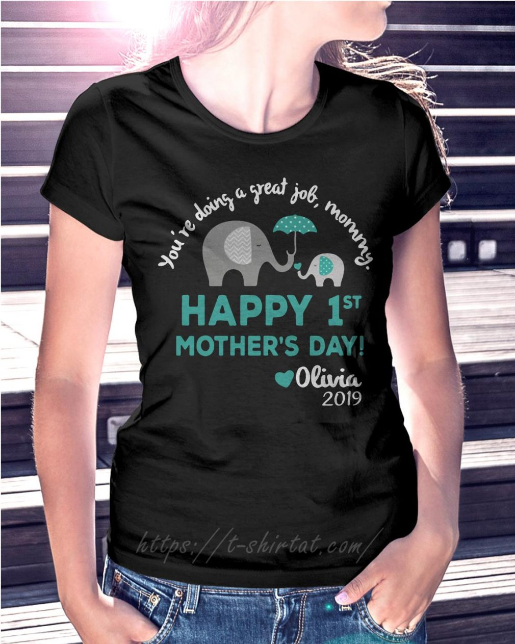 Elephants you're doing a great job mommy happy 1st mother's day Olivia 2019