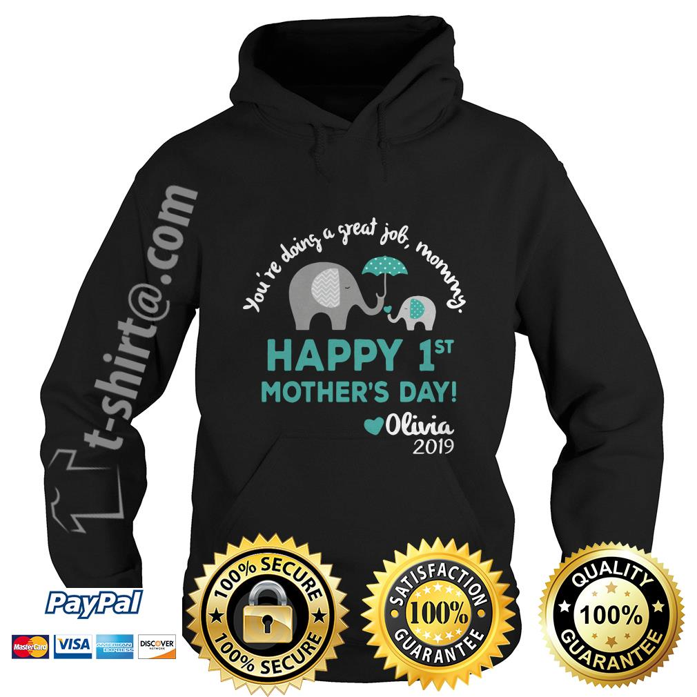Elephants you're doing a great job mommy happy 1st mother's day Olivia 2019 Hoodie