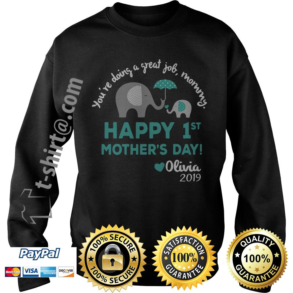 Elephants you're doing a great job mommy happy 1st mother's day Olivia 2019 Sweater