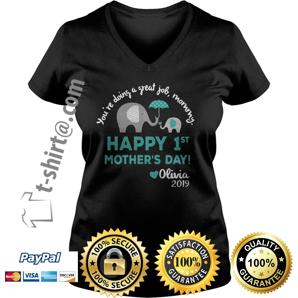 Elephants you're doing a great job mommy happy 1st mother's day Olivia 2019 V-neck T-shirt