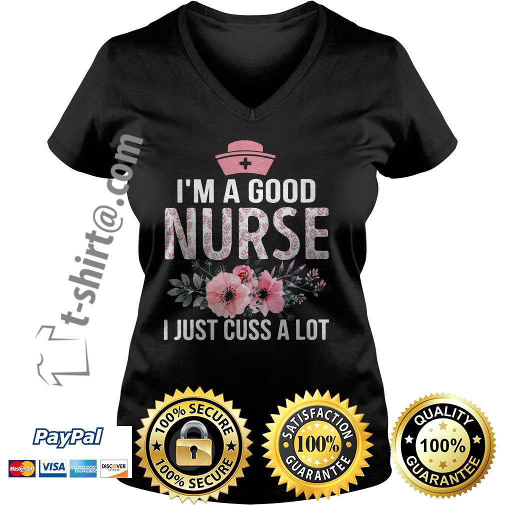 Floral I'm a good nurse I just cuss a lot V-neck T-shirt
