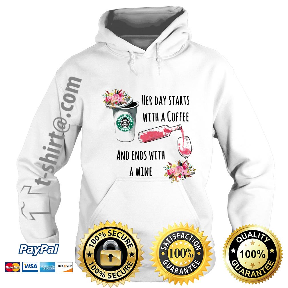 Flower Starbuck her day starts with a coffee and ends with a wine Hoodie