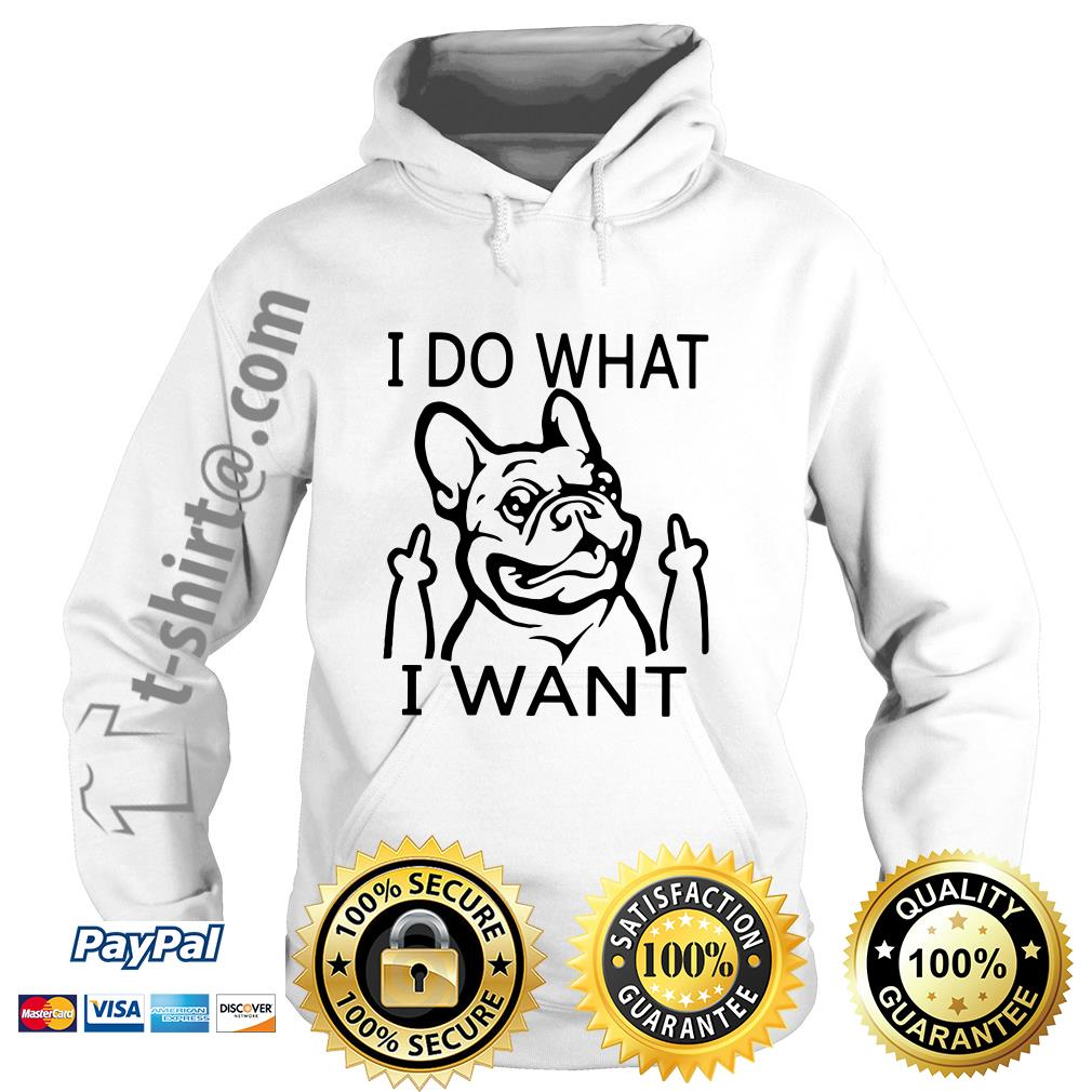 French bulldog I do what I want Hoodie