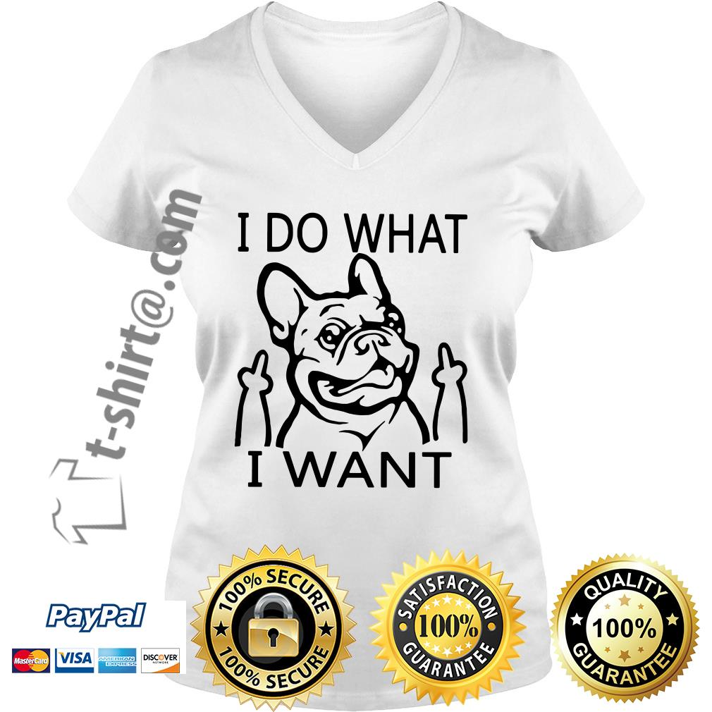 French bulldog I do what I want V-neck T-shirt