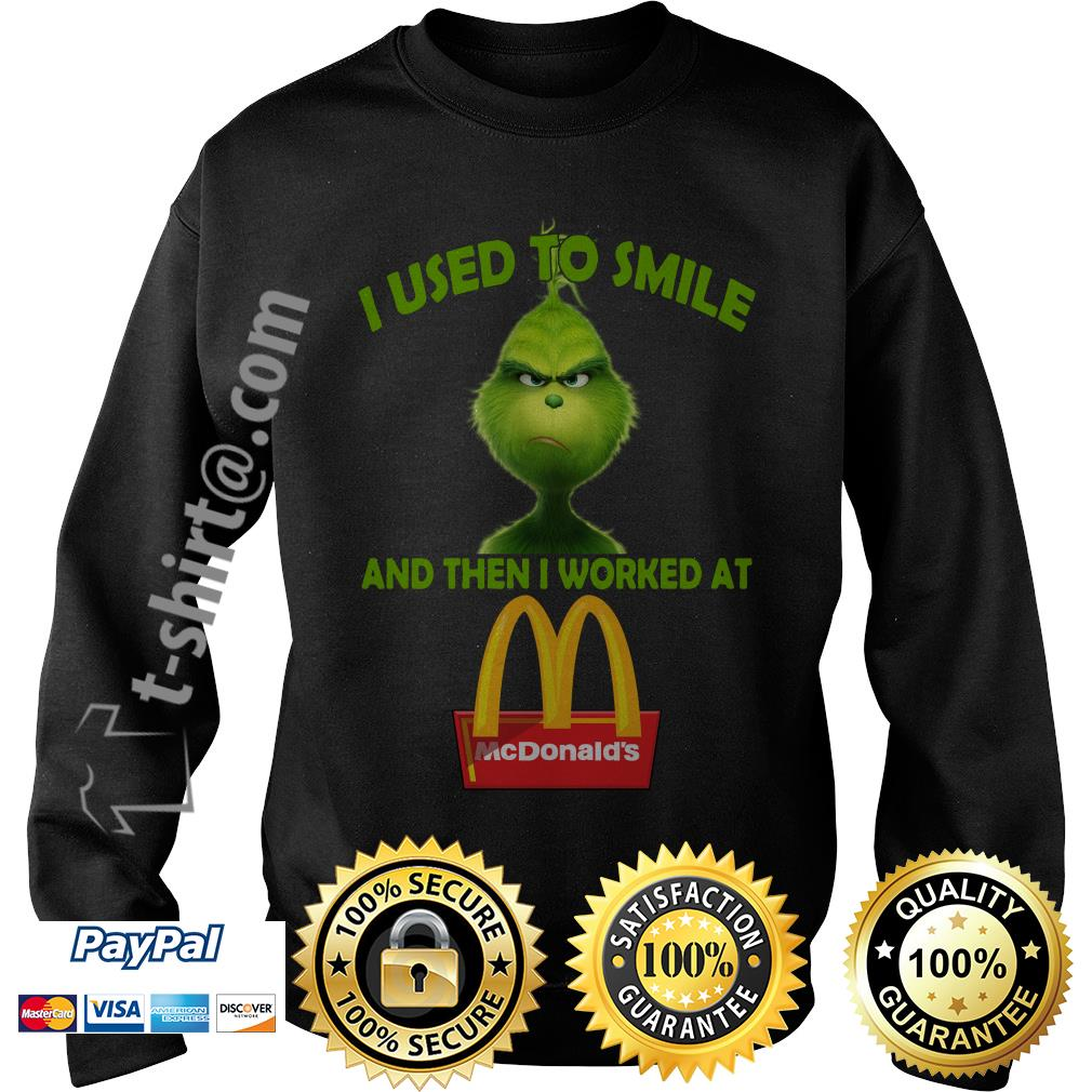 Grinch I used to smile and then I worked at McDonald's Sweater