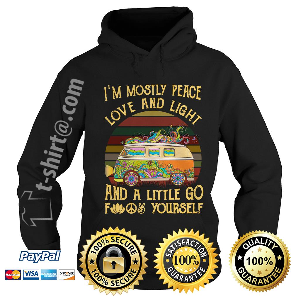 Hippie bus I'm mostly peace love and light and a little go fuck yourself vintage Hoodie