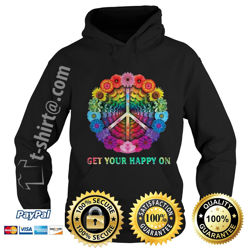 Hippie peace get your happy on flowers Hoodie