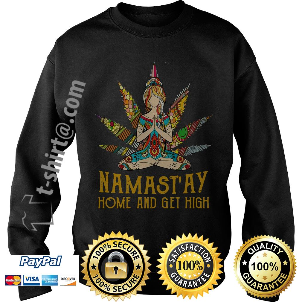 Hippie yoga girl Namastay home and get high Sweater