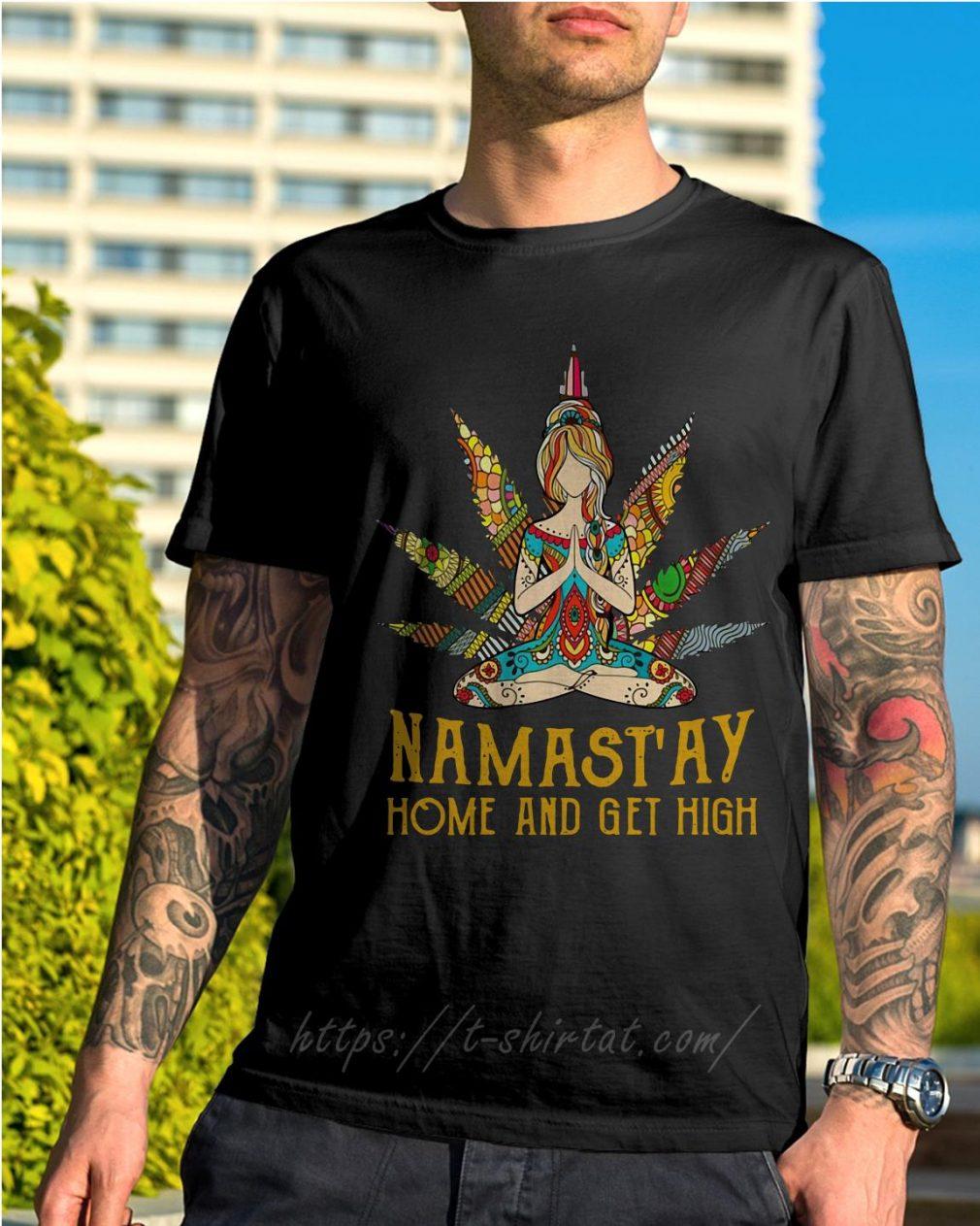 Hippie yoga girl Namastay home and get high shirt