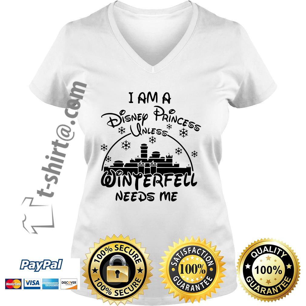 I am a Disney Princess unless Winterfell needs me V-neck T-shirt