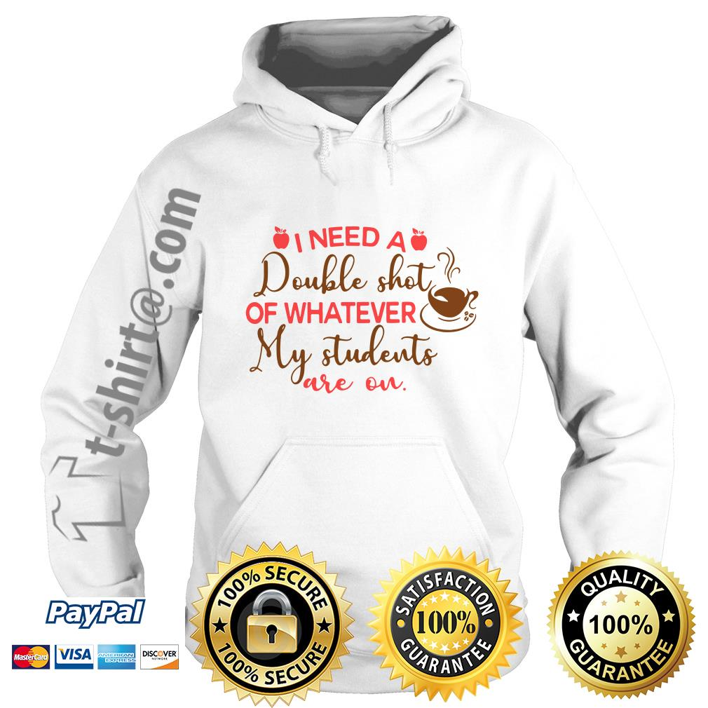 I need a double shot of whatever my students are on Hoodie