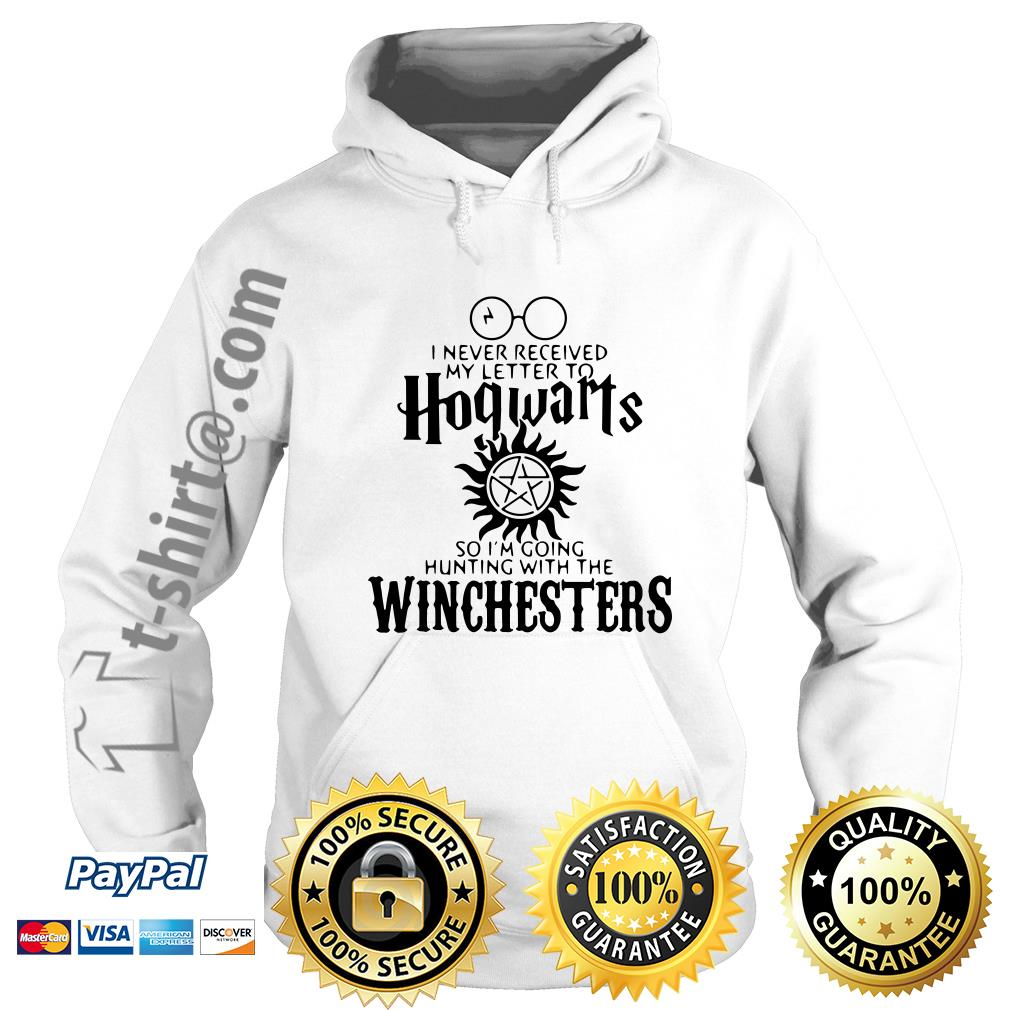 I never received my letter to Hogwarts so I'm going hunting with the Winchesters Hoodie