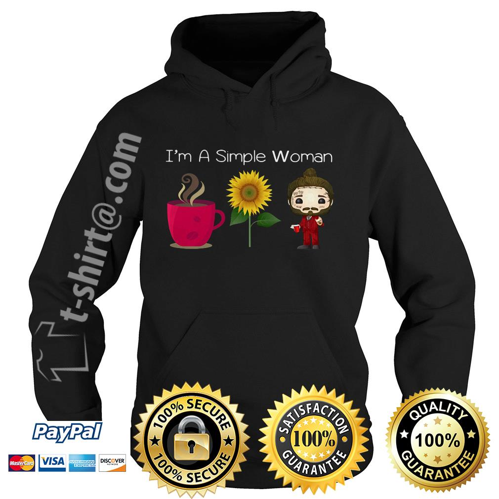 I'm a simple woman who like coffee sunflower and Post Malone Hoodie