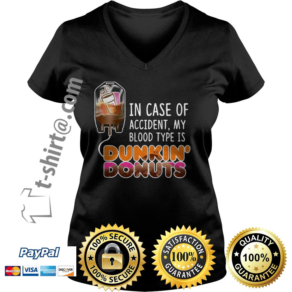 In case of accident my blood type is Dunkin' donuts V-neck T-shirt