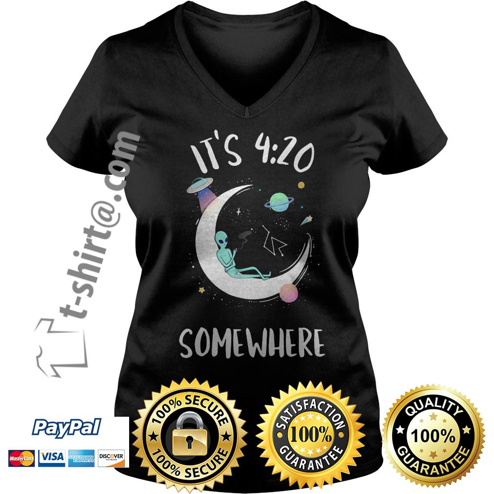 It's 4 20 somewhere alien smoking on moon V-neck T-shirt