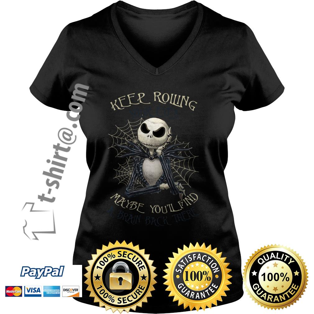 Jack Skellington keep rolling maybe you'll find a brain back there V-neck T-shirt