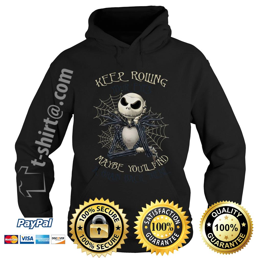 Jack Skellington keep rolling maybe you'll find a brain back there Hoodie