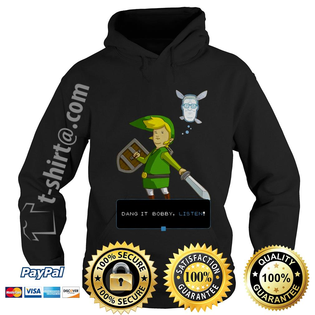 King of the hill link from Zelda and Navi Dang it Bobby listen Hoodie