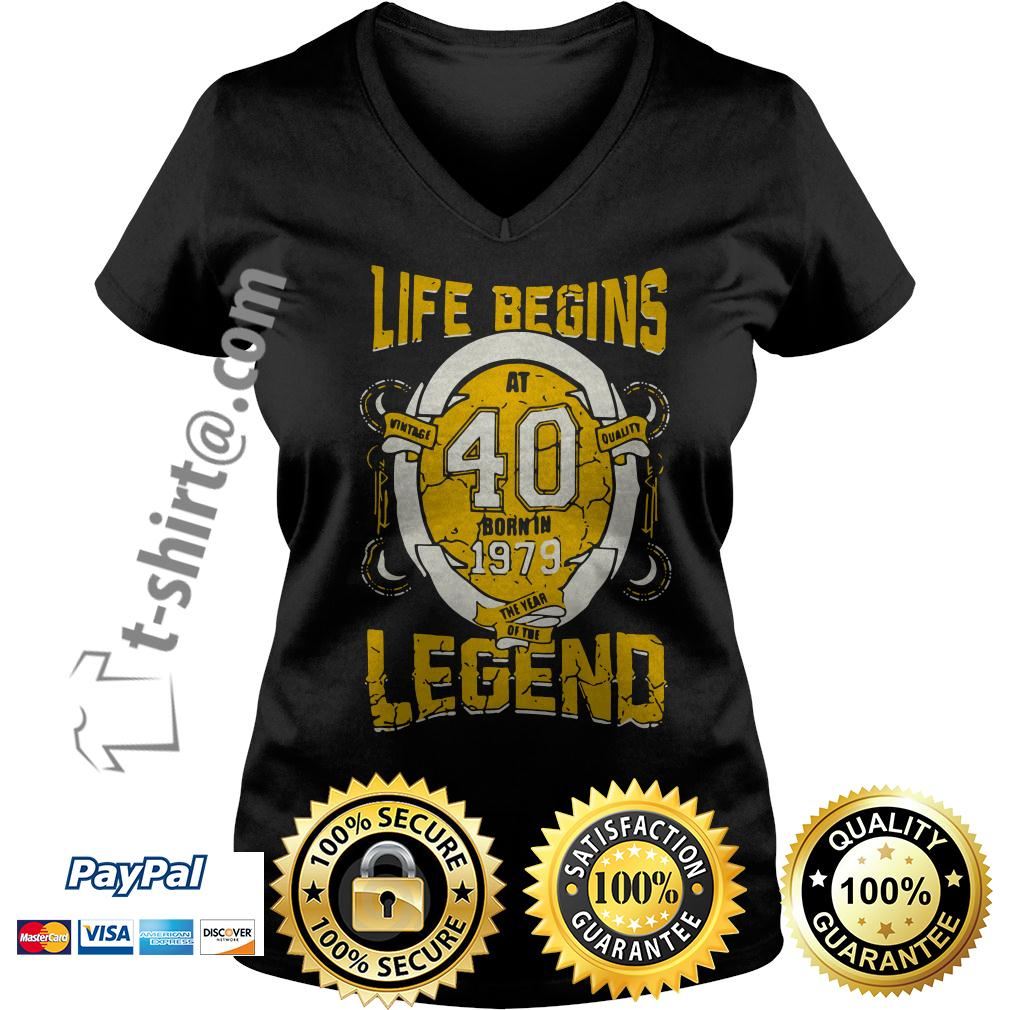 Life begins at 40 born in 1979 the year of the legend V-neck T-shirt