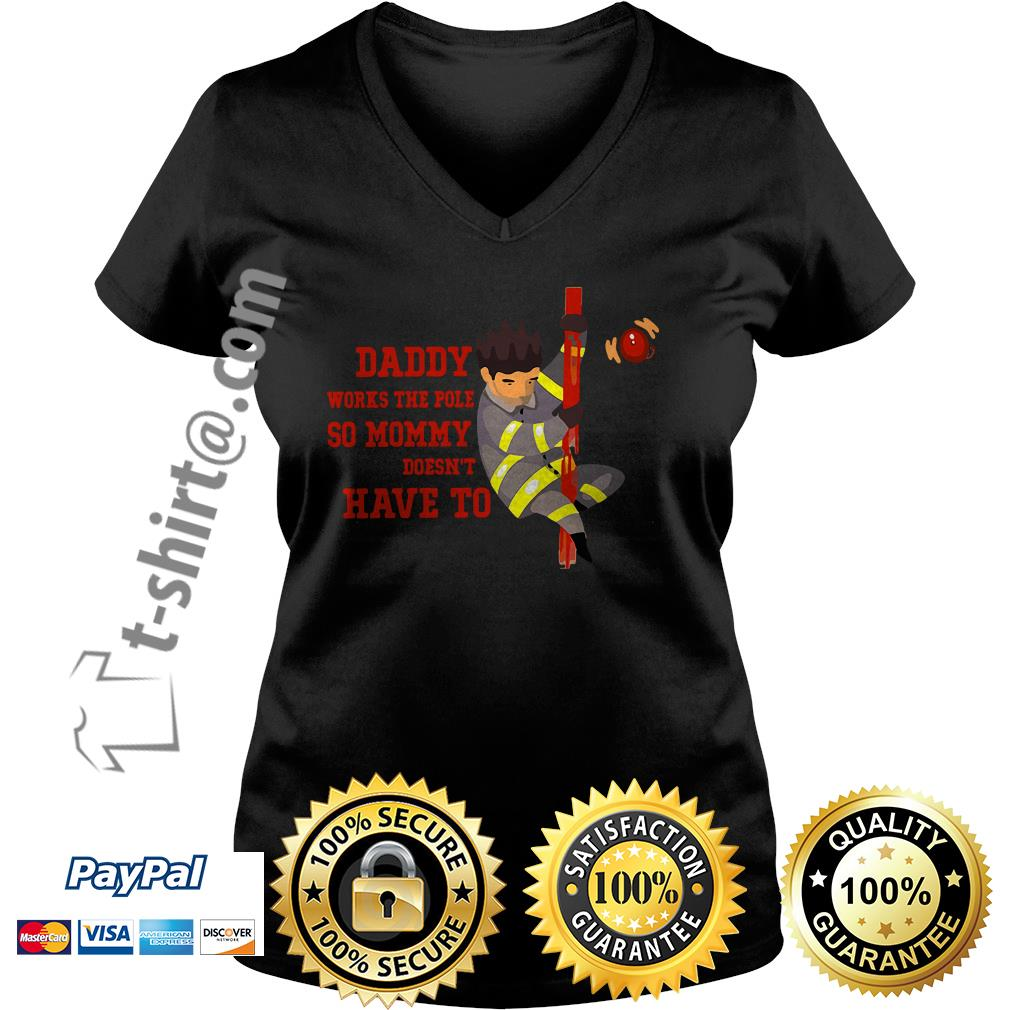 Lineman daddy firefighter dad works the pole so mommy doesn't have to V-neck T-shirt