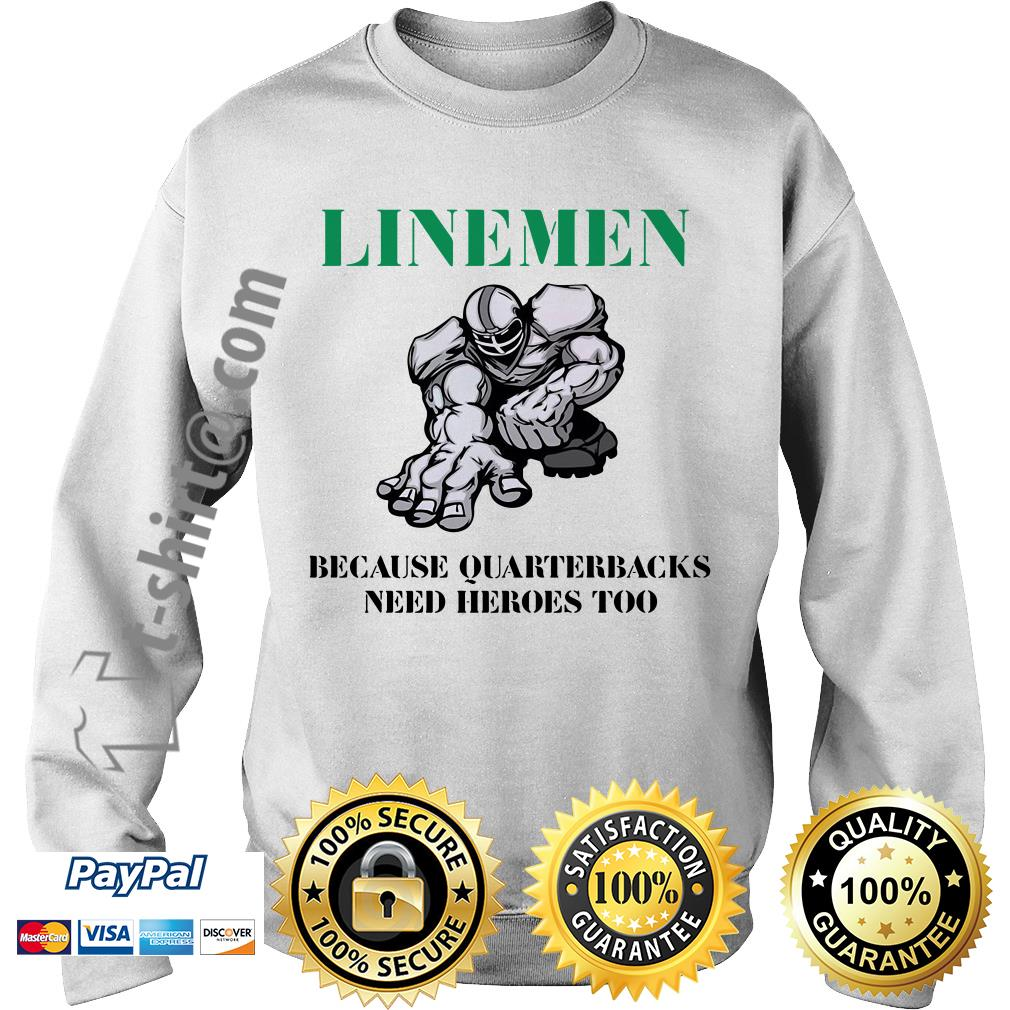 Linemen because quarterbacks need heroes too Sweater