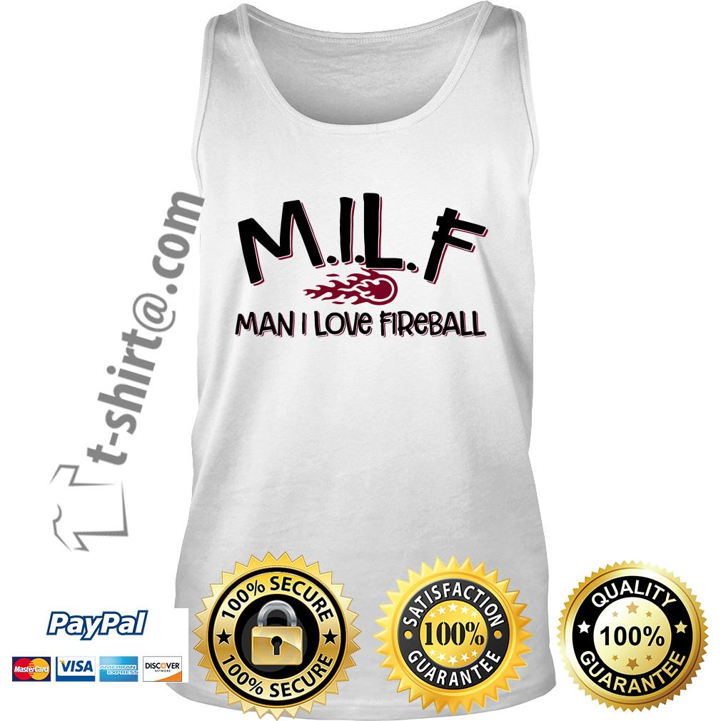 MILF man I love fireball Tank top
