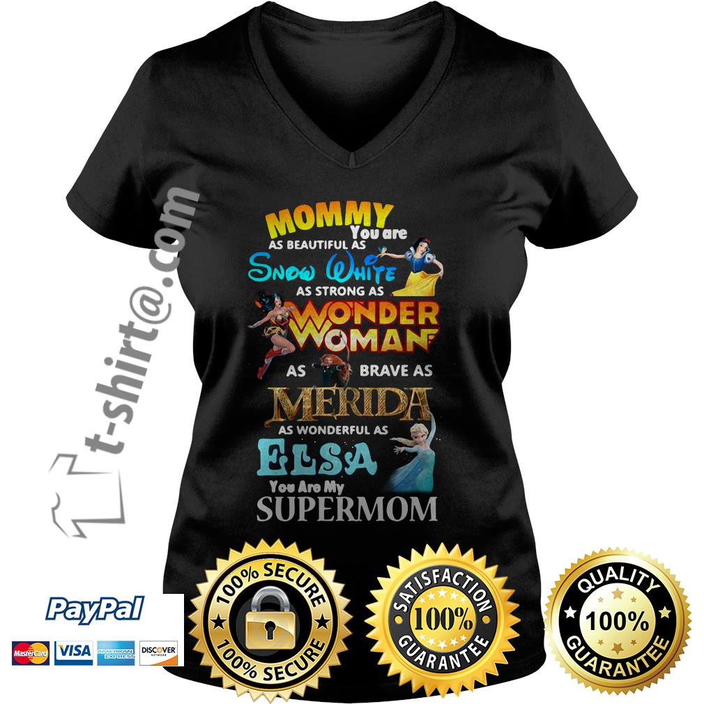 Mommy you are as beautiful as Snow White as strong as Wonder Woman V-neck T-shirt