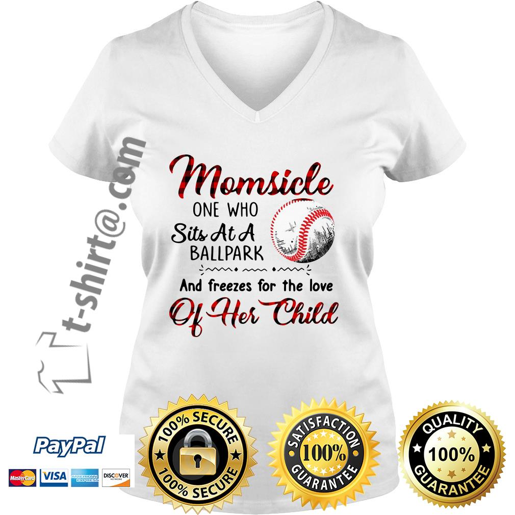 Momsicle one who sits at a ballpark and freezes for the love of her child V-neck T-shirt