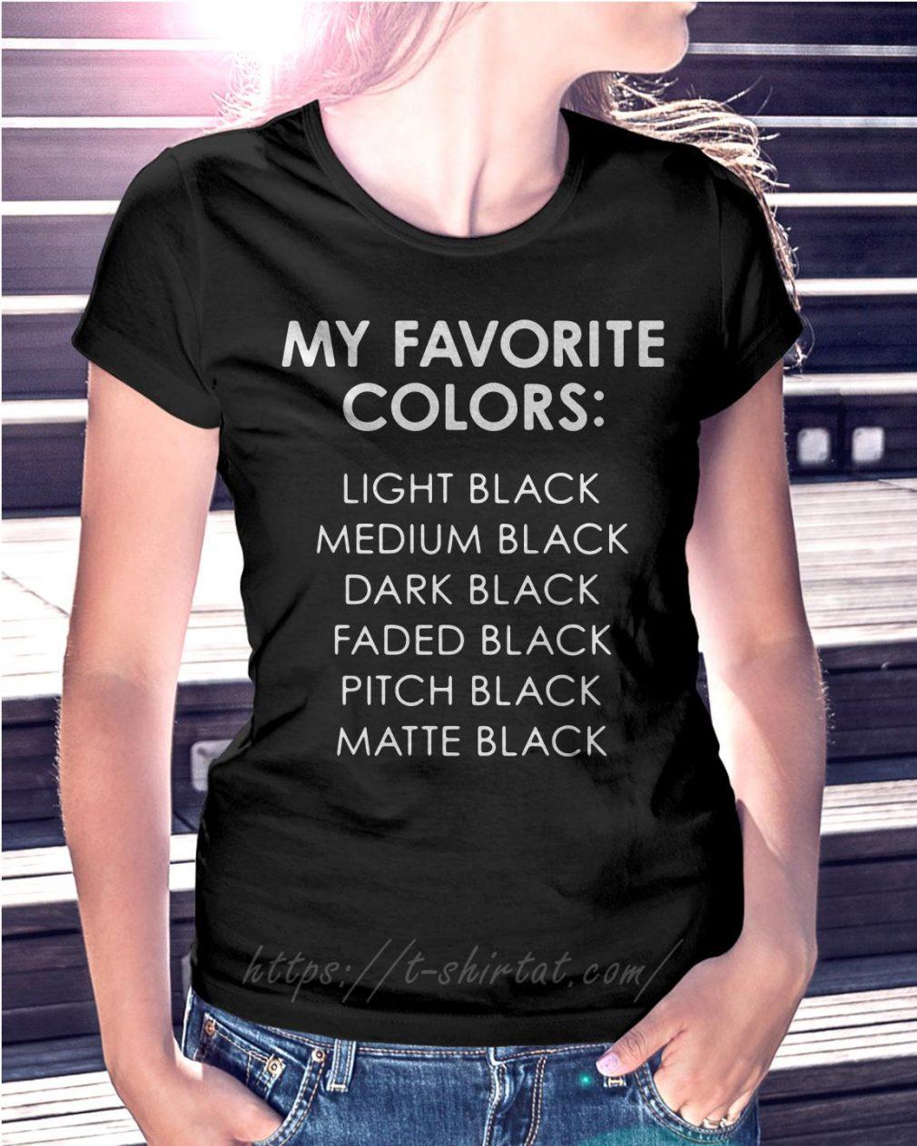 My favorite colors light black medium black dark black faded black pitch black
