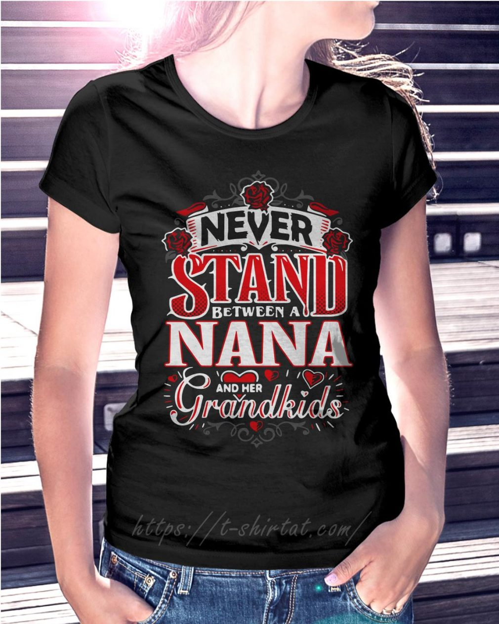 Never stand between a Nana and her grandkids shirtNever stand between a Nana and her grandkids