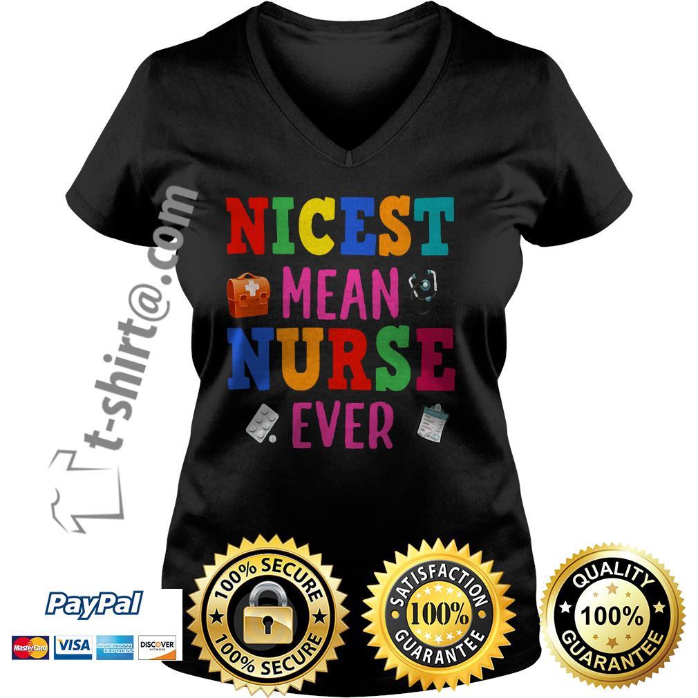 Nicest mean nurse ever V-neck T-shirt