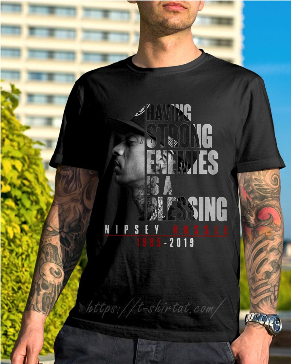 Nipsey Hussle having strong enemies is a blessing 1985-2019 shirt