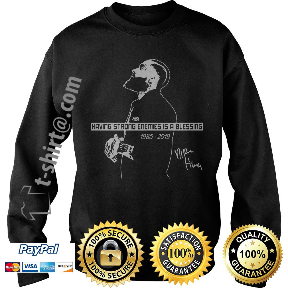 Nipsey Hussle having strong enemies is a blessing signature Sweater