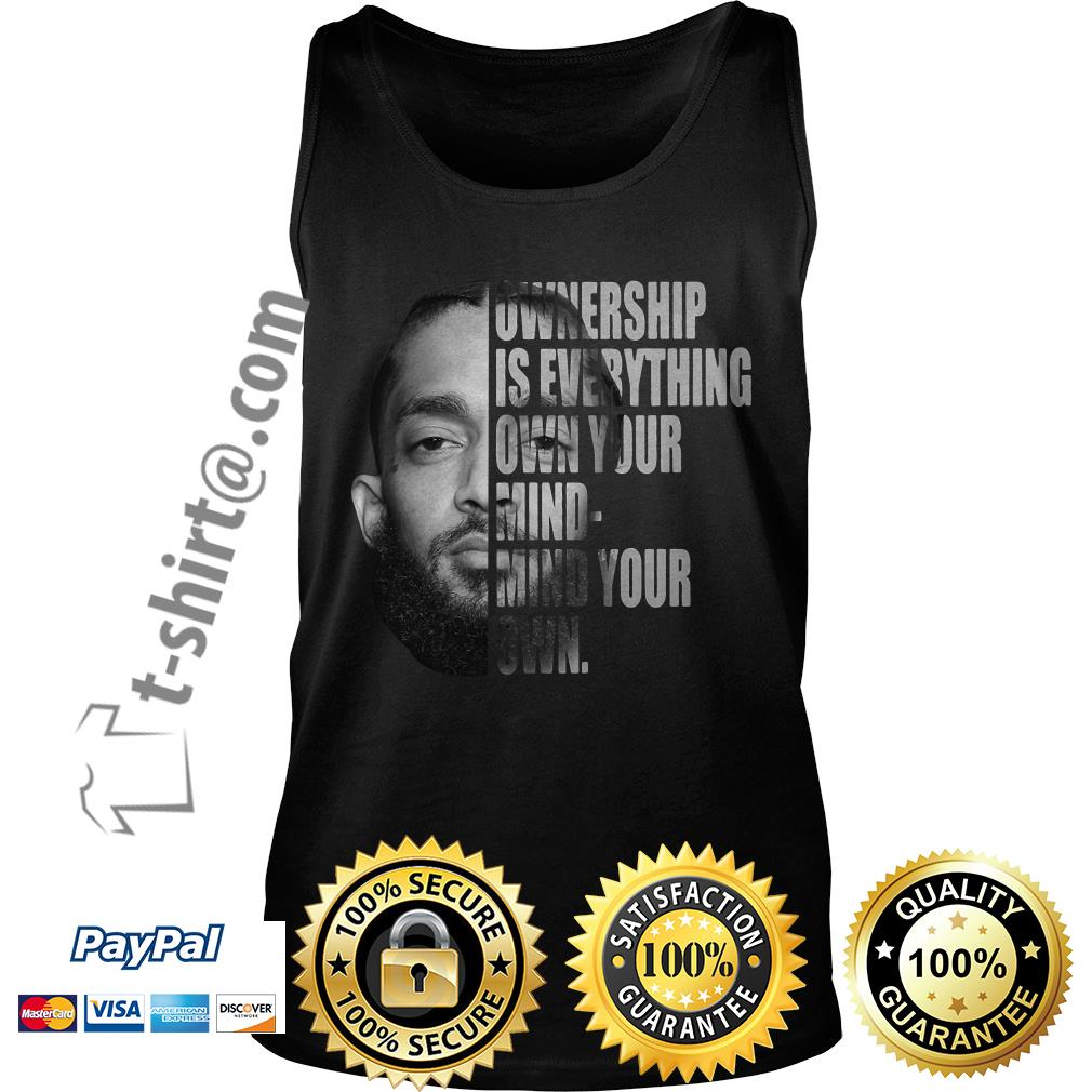 Nipsey Hussle ownership is everything own your mind-mind your own Tank top