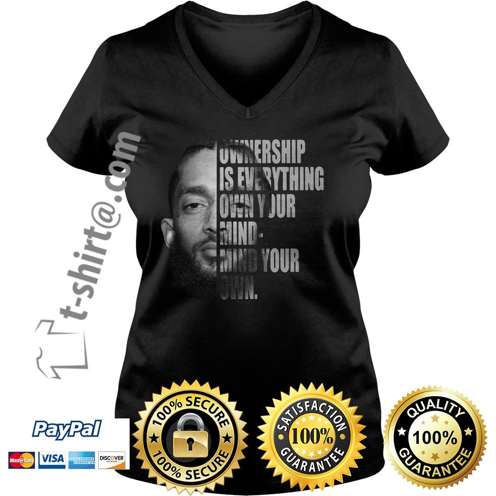 Nipsey Hussle ownership is everything own your mind-mind your own V-neck T-shirt