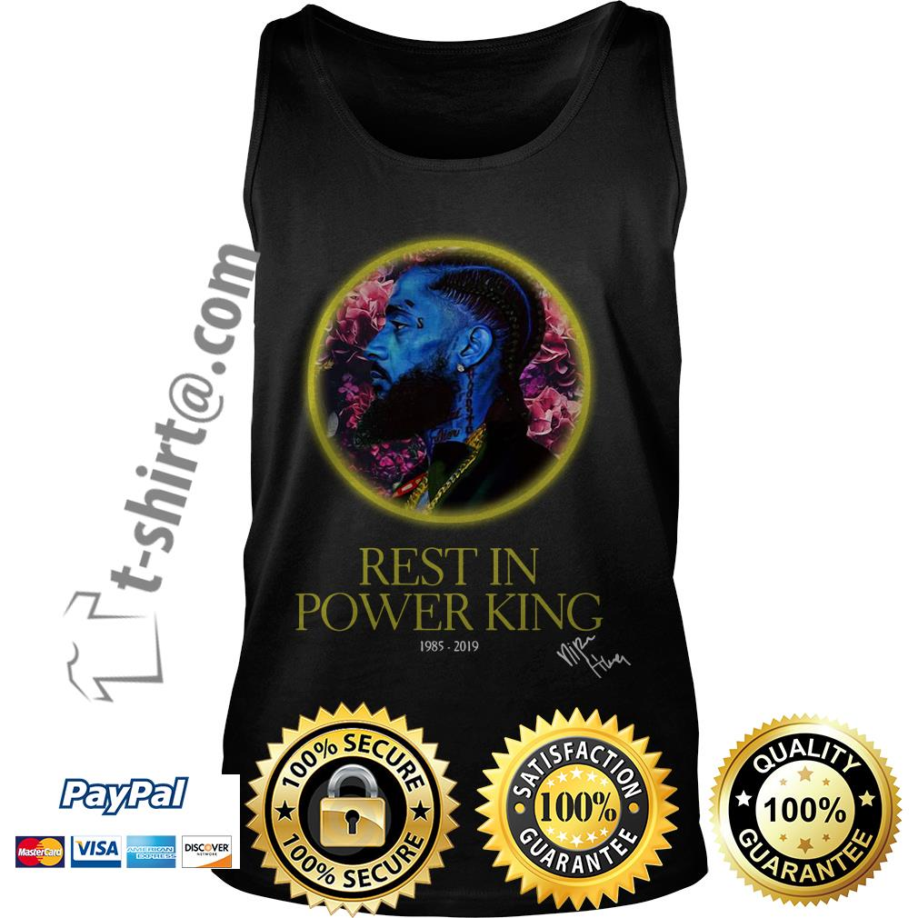Nipsey Hussle rest in power king 1985-2019 signature Tank top