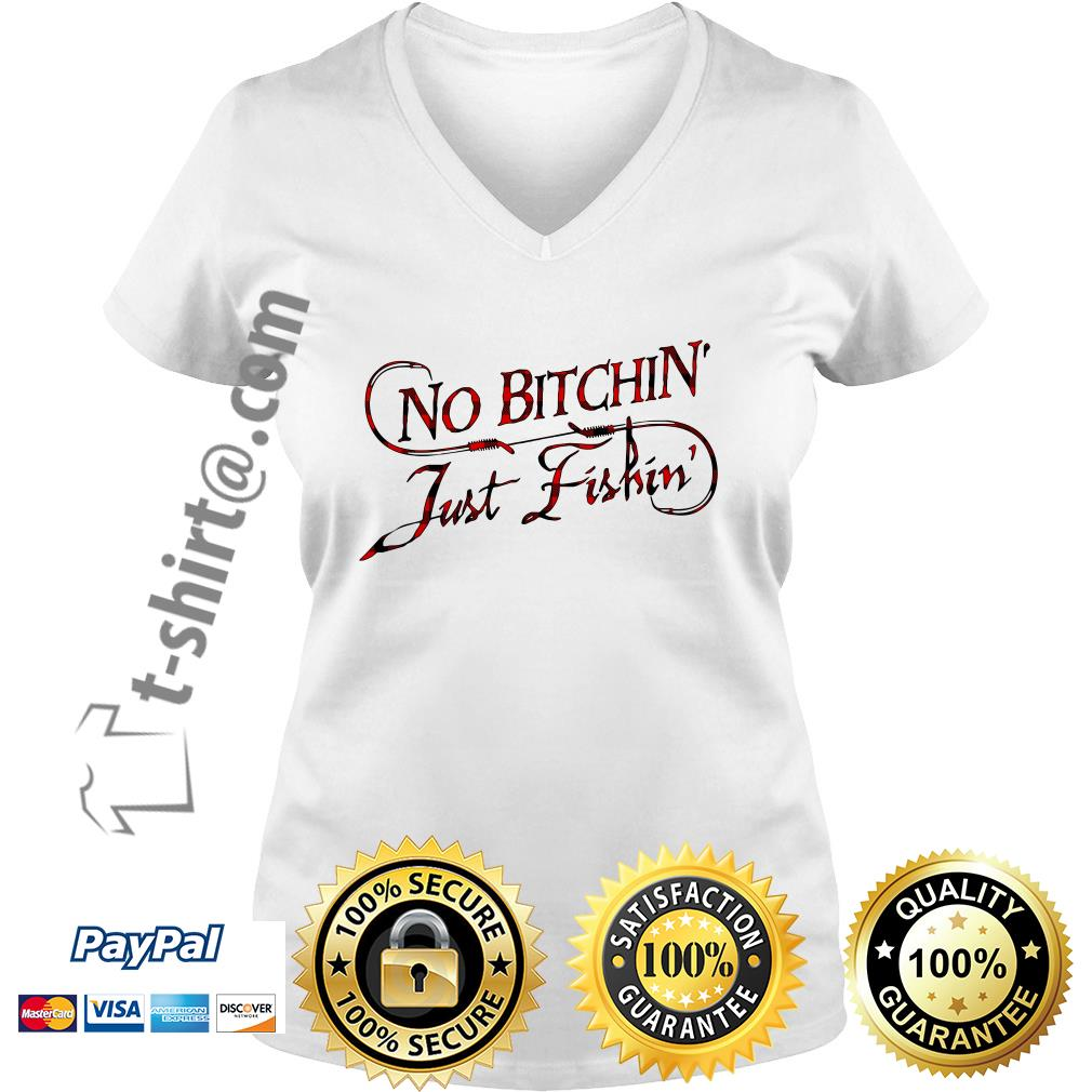 Official no bitchin just fishin V-neck T-shirt