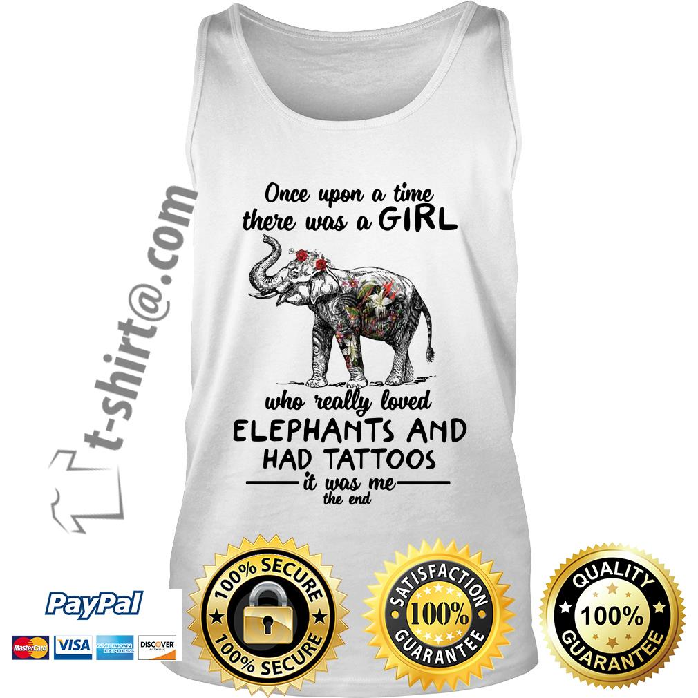 Once upon a time there was a girl who really loved elephants and had tattoos Tank top