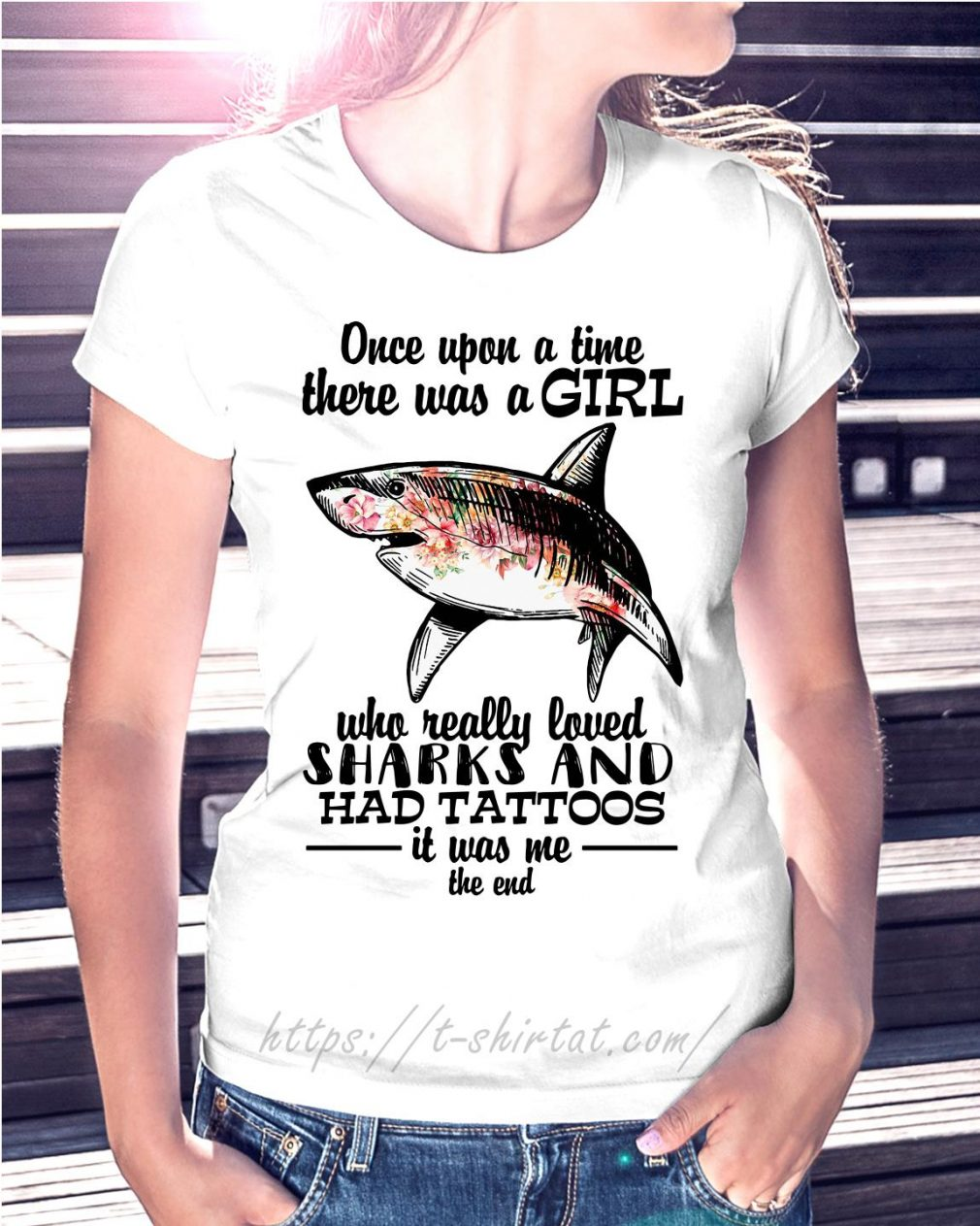Once upon a time there was a girl who really loved sharks and had tattoos it was me the end